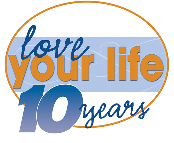 Love Your Life 10 years