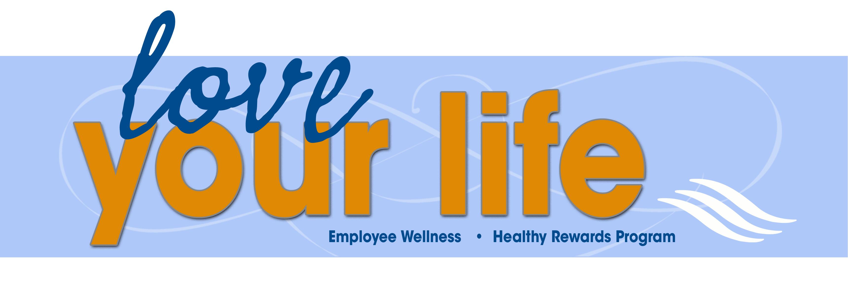 Love Your Life & Employee Wellness
