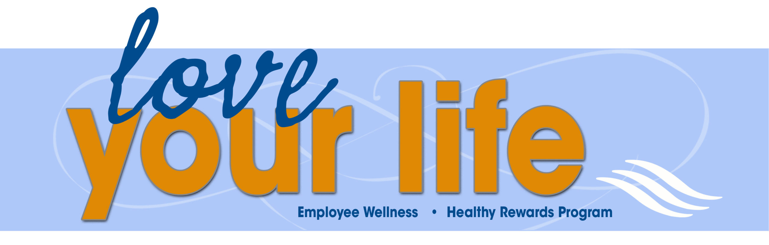 Love Your Life & Employee Wellness
